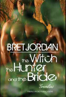 The Witch, The Hunter and the Bride: Purple Sword Publishing